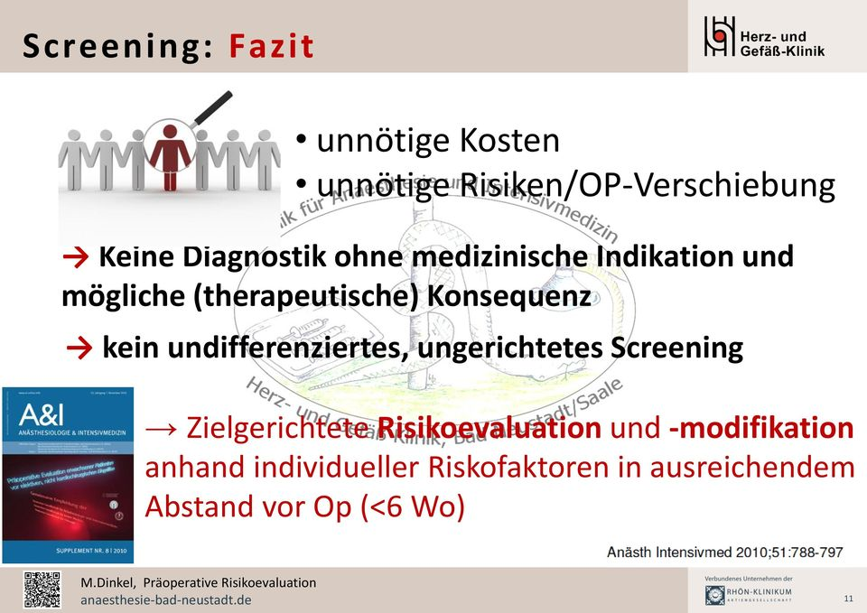 kein undifferenziertes, ungerichtetes Screening Zielgerichtete Risikoevaluation