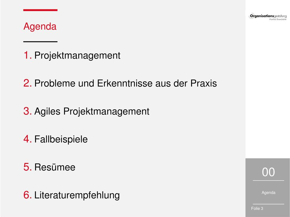 3. Agiles Projektmanagement 4.