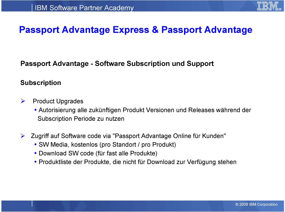 "Software code via ""Passport Advantage Online für Kunden"" SW Media, kostenlos (pro Standort / pro"