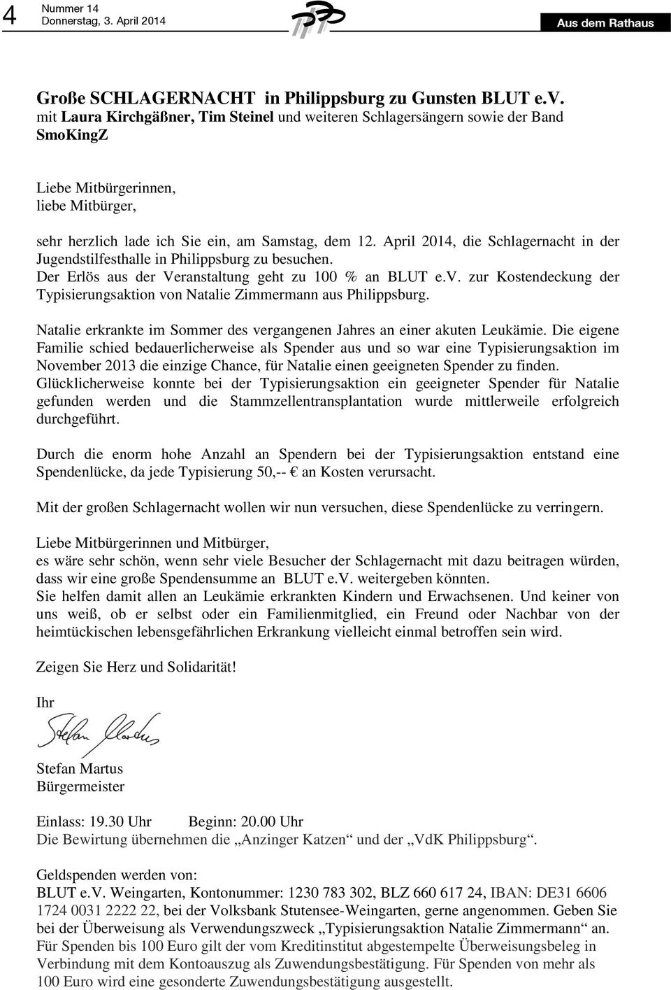 April 2014, die Schlagernacht inder Jugendstilfesthalle in Philippsburg zu besuchen. Der Erlös aus der Veranstaltung geht zu 100 % an BLUT e.v.
