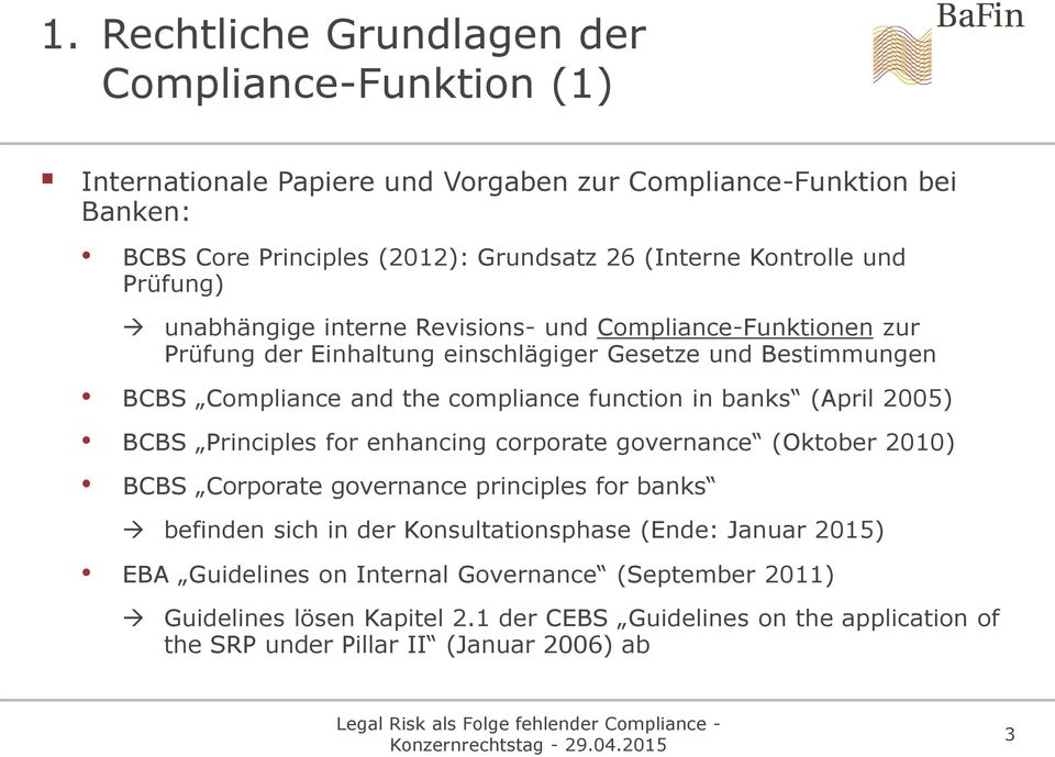 function in banks (April 2005) BCBS Principles for enhancing corporate governance (Oktober 2010) BCBS Corporate governance principles for banks befinden sich in der