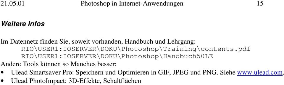 Handbuch und Lehrgang: RIO\USER1:IOSERVER\DOKU\Photoshop\Training\contents.