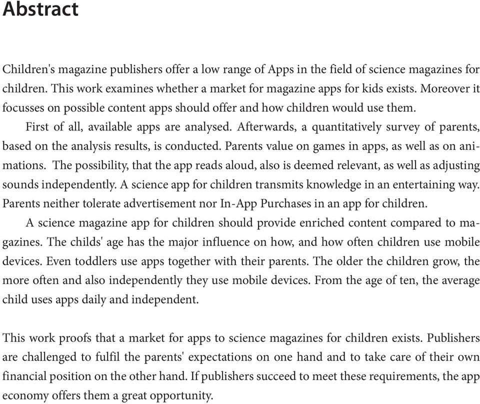 Afterwards, a quantitatively survey of parents, based on the analysis results, is conducted. Parents value on games in apps, as well as on animations.