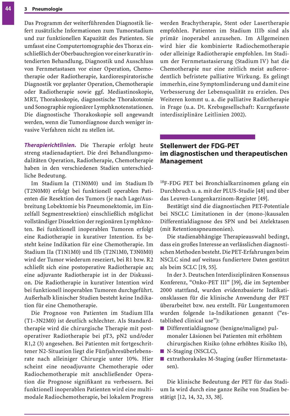 Chemotherapie oder Radiotherapie, kardiorespiratorische Diagnostik vor geplanter Operation, Chemotherapie oder Radiotherapie sowie ggf.