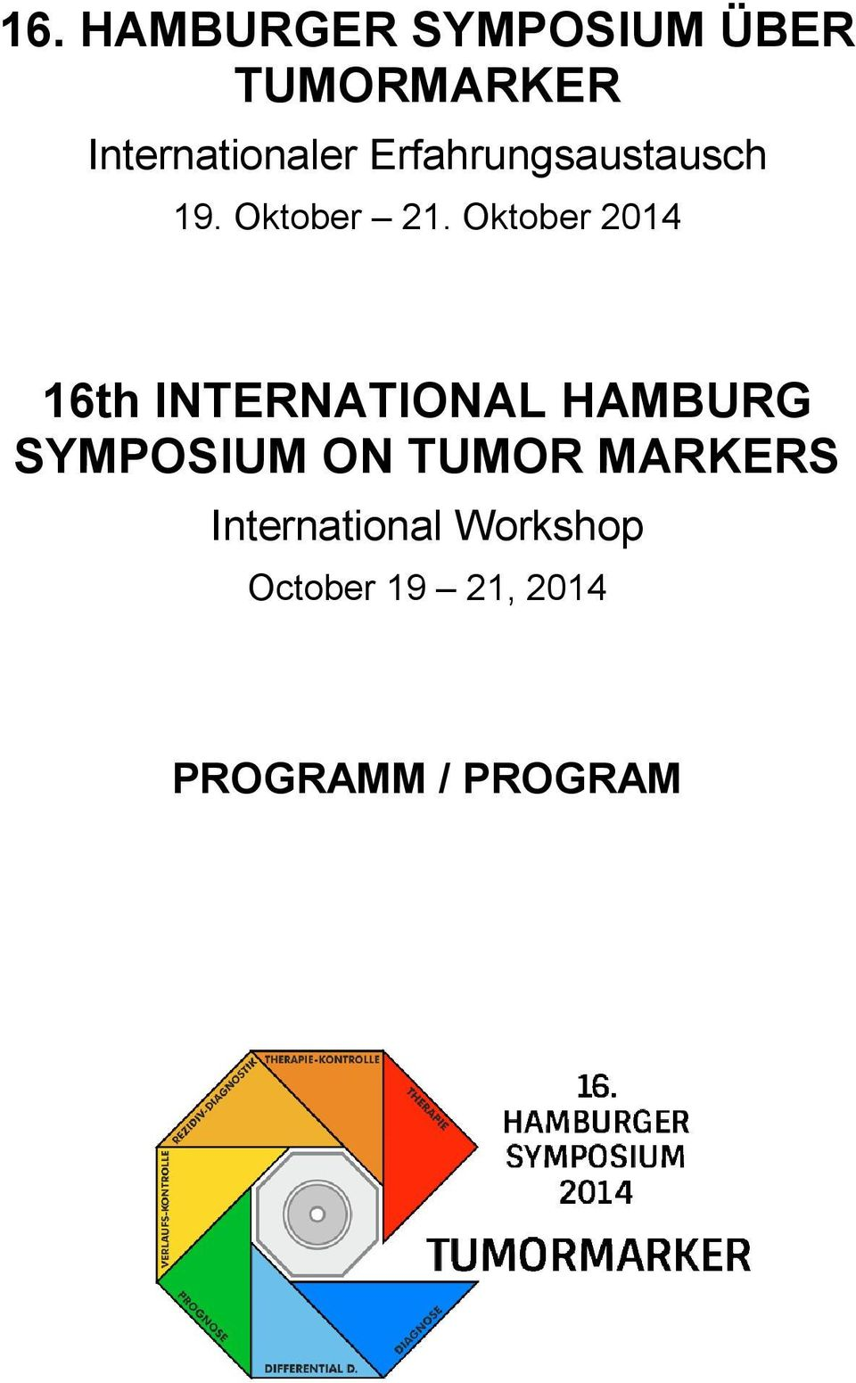 Oktober 2014 16th INTERNATIONAL HAMBURG SYMPOSIUM ON