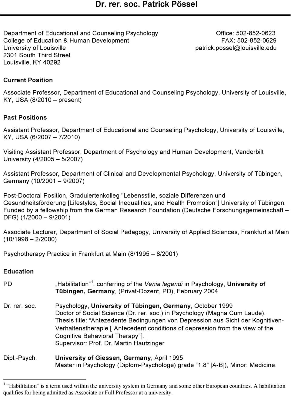 edu 2301 South Third Street Louisville, KY 40292 Current Position Associate Professor, Department of Educational and Counseling Psychology, University of Louisville, KY, USA (8/2010 present) Past
