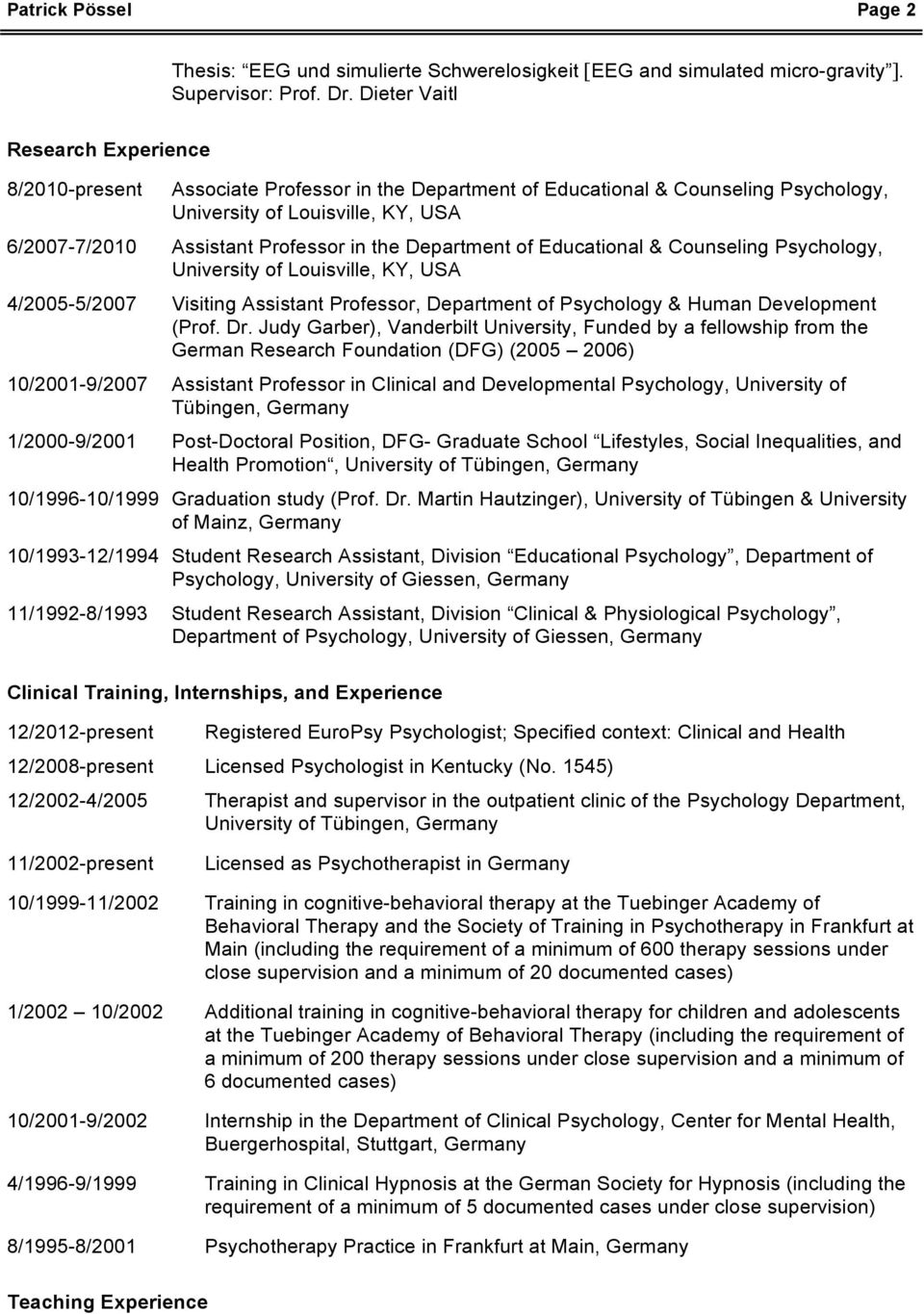 the Department of Educational & Counseling Psychology, University of Louisville, KY, USA 4/2005-5/2007 Visiting Assistant Professor, Department of Psychology & Human Development (Prof. Dr.