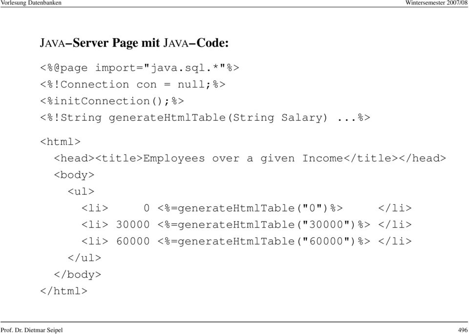 ..%> <html> <head><title>employees over a given Income</title></head> <body> <ul> <li> 0