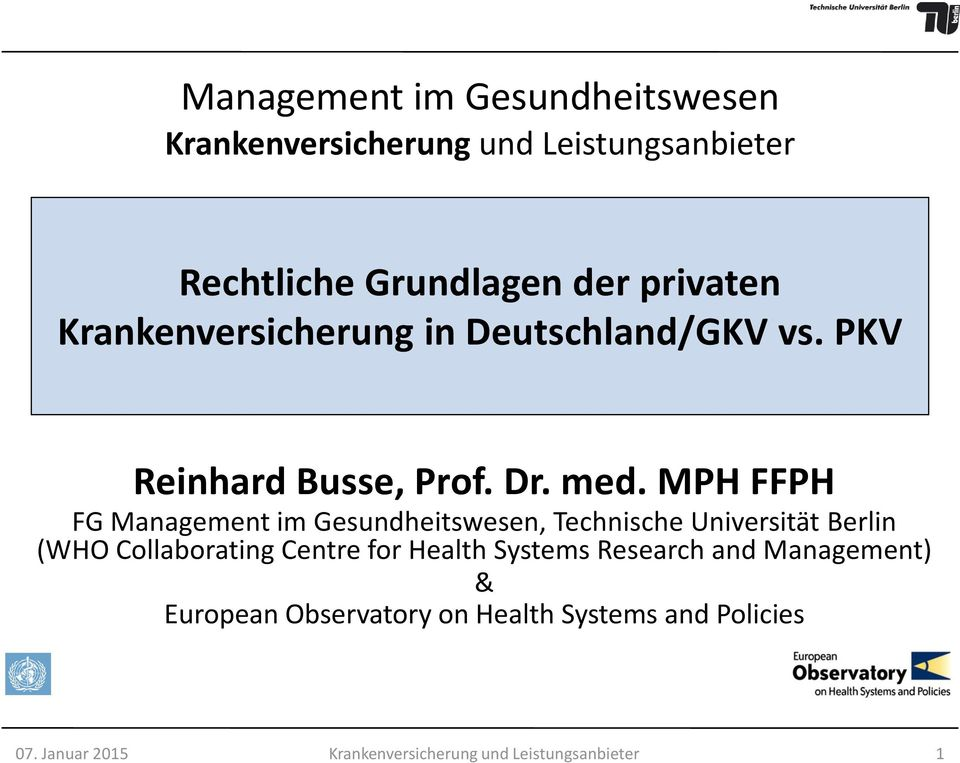 MPH FFPH FG Management im Gesundheitswesen, Technische Universität Berlin (WHO Collaborating Centre for Health
