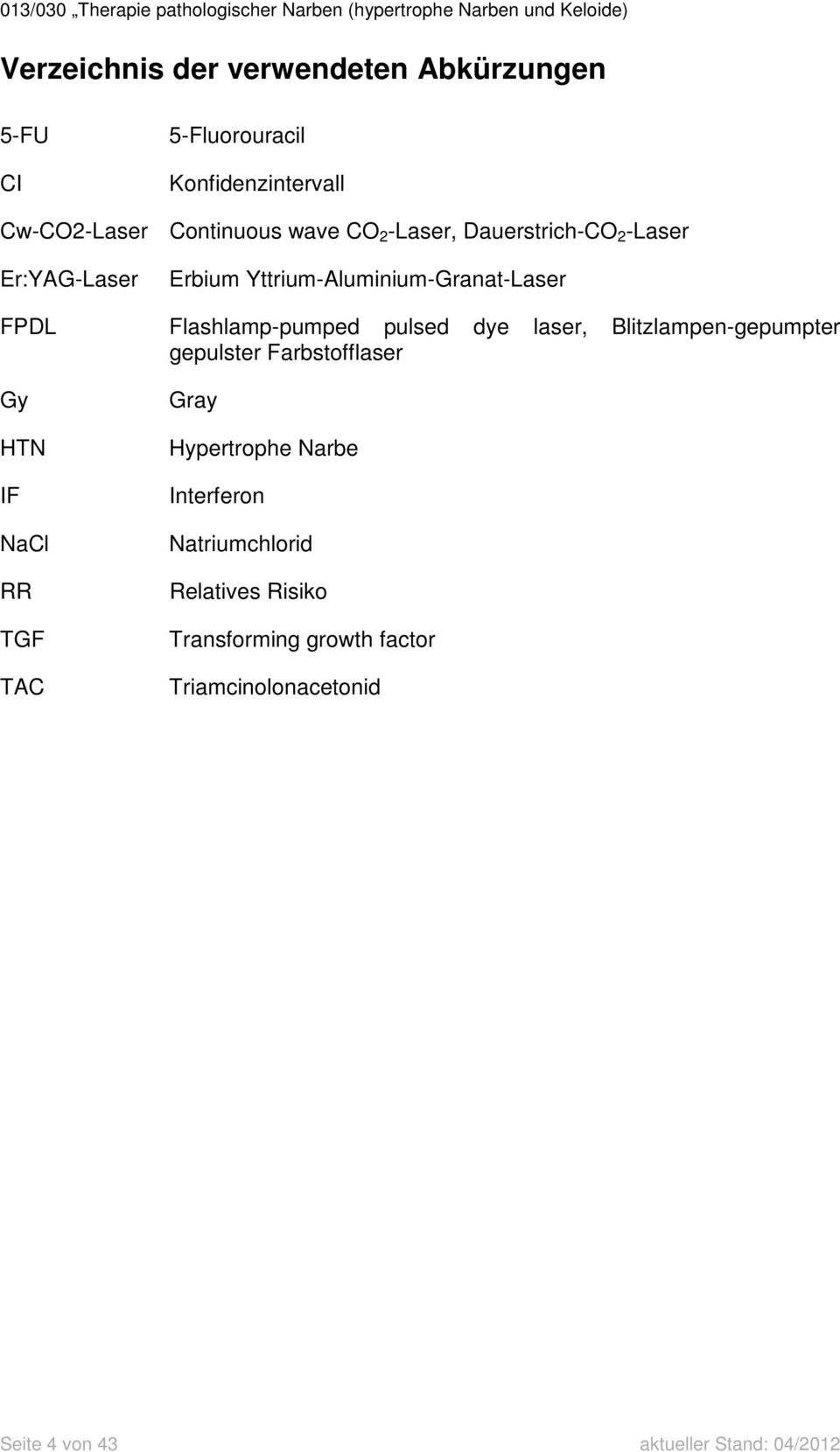 laser, Blitzlampen-gepumpter gepulster Farbstofflaser Gy HTN IF NaCl RR TGF TAC Gray Hypertrophe Narbe Interferon