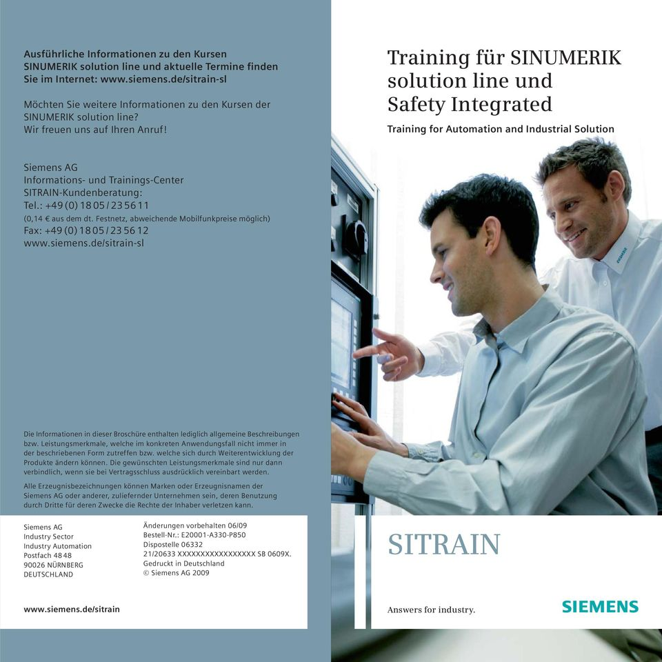 Training für SINUMERIK solution line und Safety Integrated Training for Automation and Industrial Solution Siemens AG Informations- und Trainings-Center SITRAIN-Kundenberatung: Tel.