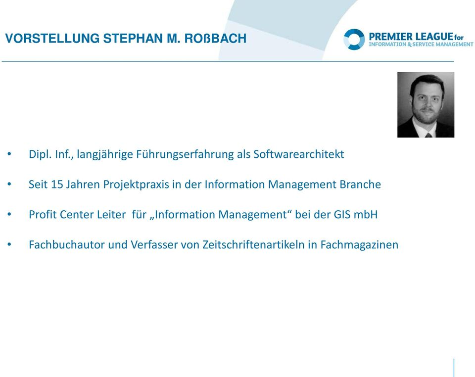 Projektpraxis in der Information Management Branche Profit Center Leiter