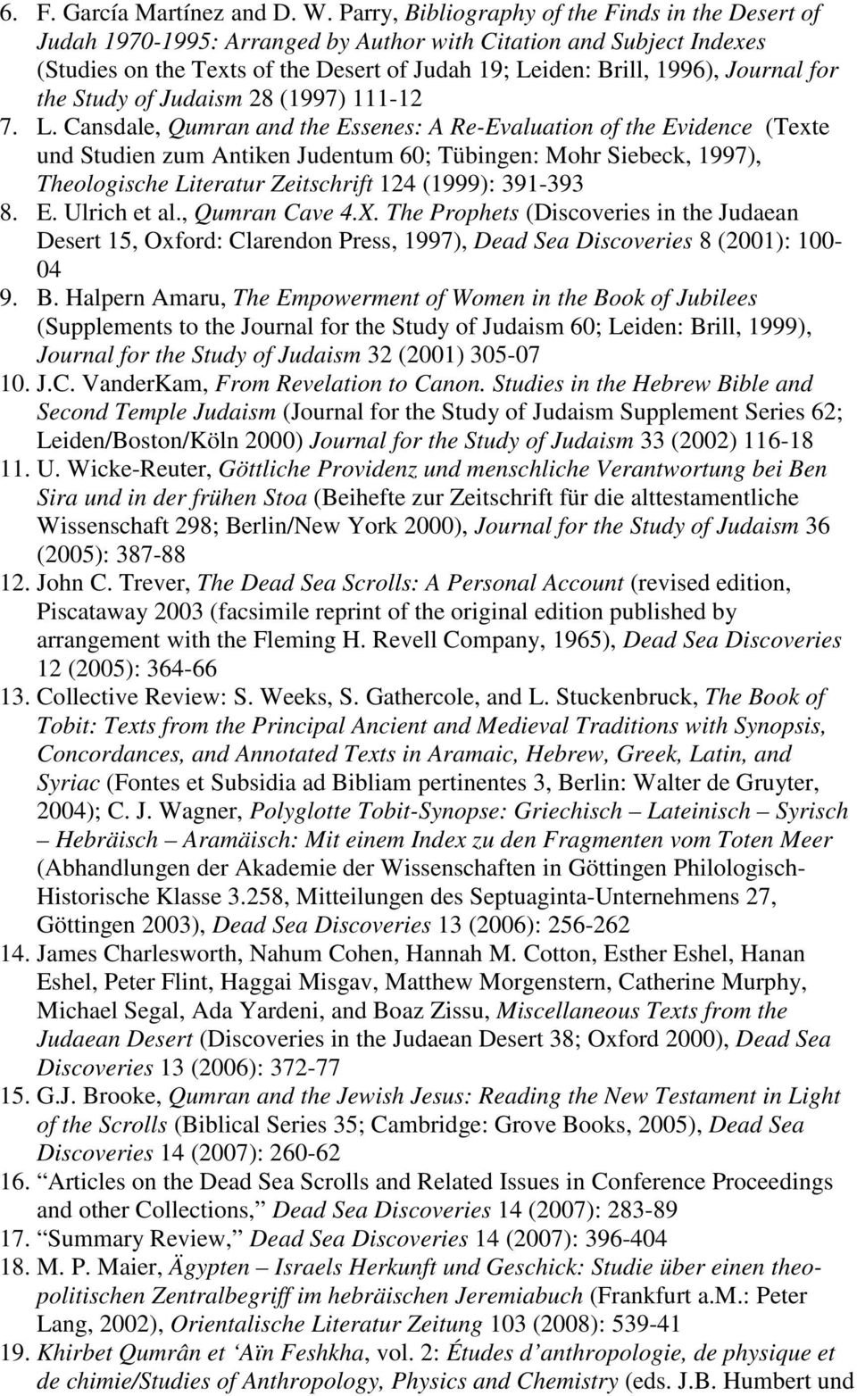 for the Study of Judaism 28 (1997) 111-12 7. L.