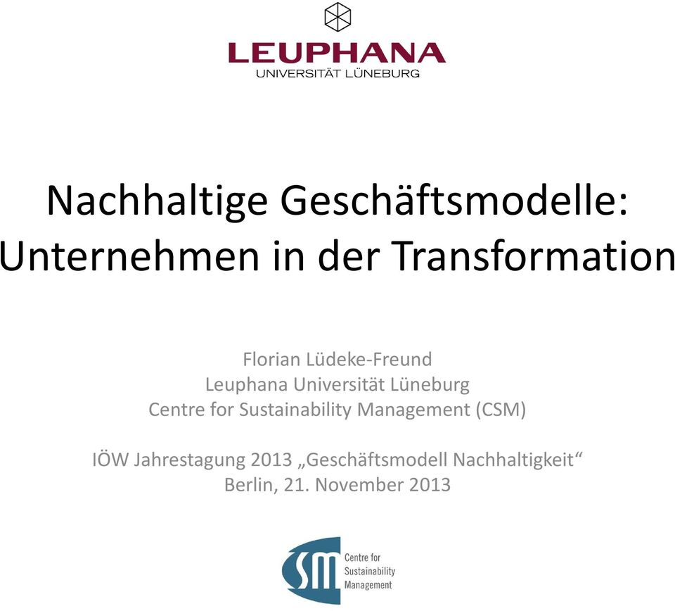 for Sustainability Management (CSM) IÖW Jahrestagung