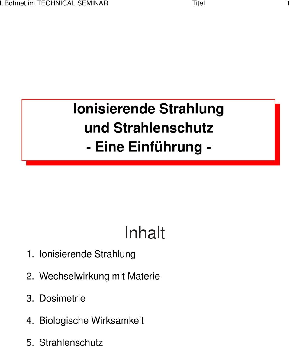 1. Ionisierende Strahlung 2.