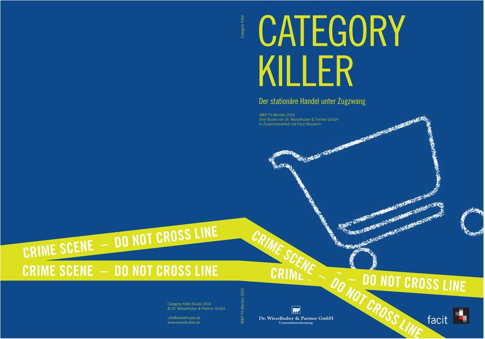 Wieselhuber & Partner GmbH in Zusammenarbeit mit Facit Research Crime Scene do not cross line Crime