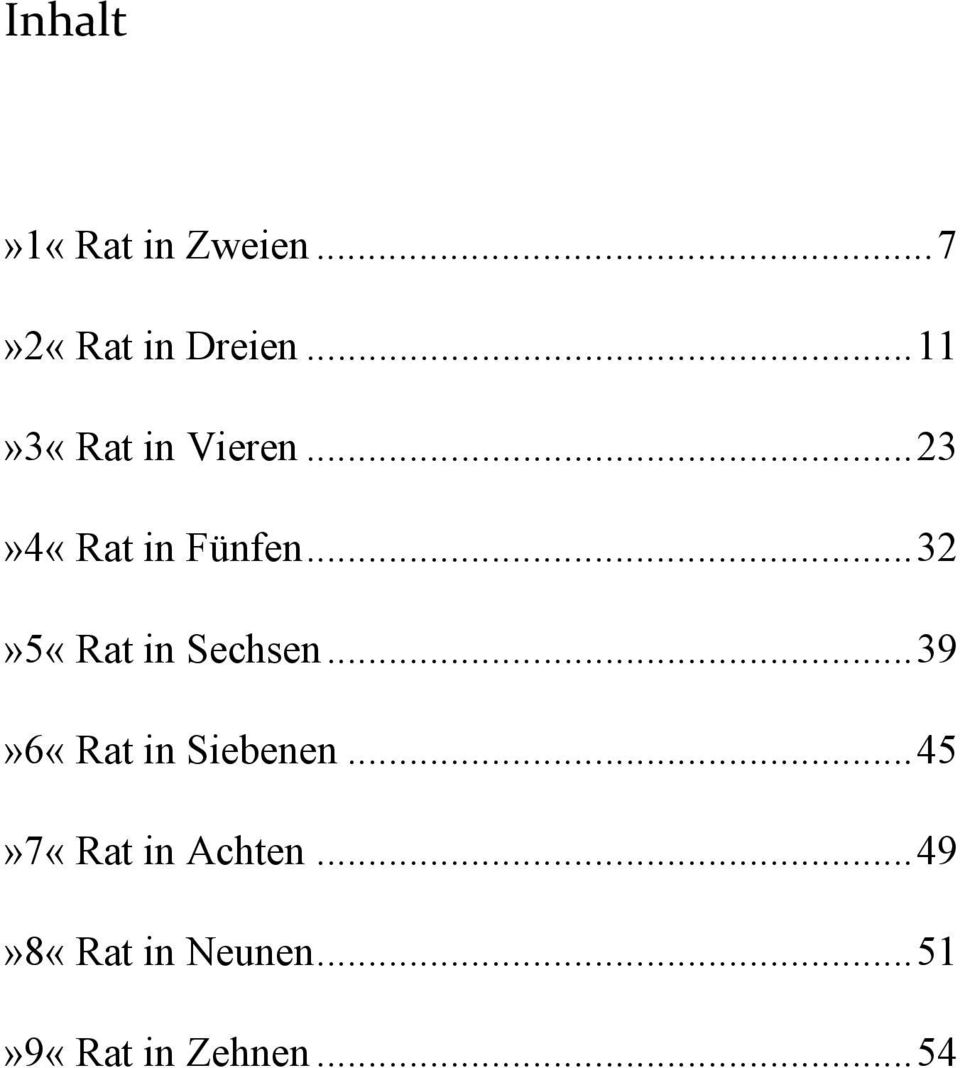 .. 32»5«Rat in Sechsen... 39»6«Rat in Siebenen.