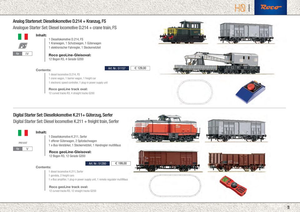 214, FS 1 crane wagon, 1 barrier wagon, 1 freight car 1 electronic speed controller, 1 plug-in power supply unit 129,00 Roco geoline track oval: 12 curved tracks R3, 4 straight tracks G200 Digital