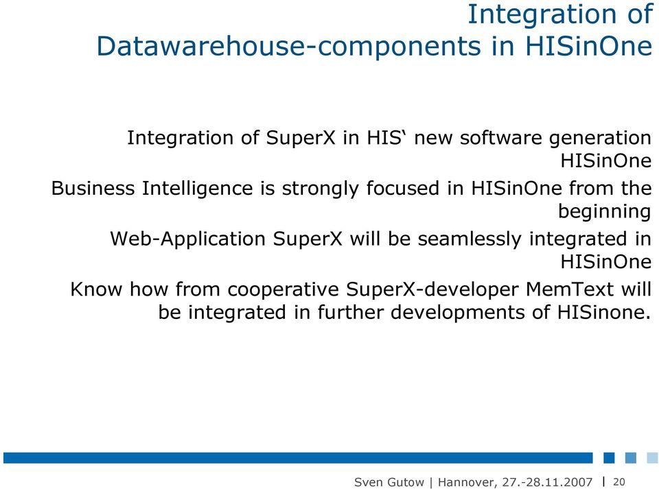 the beginning Web-Application SuperX will be seamlessly integrated in HISinOne Know how