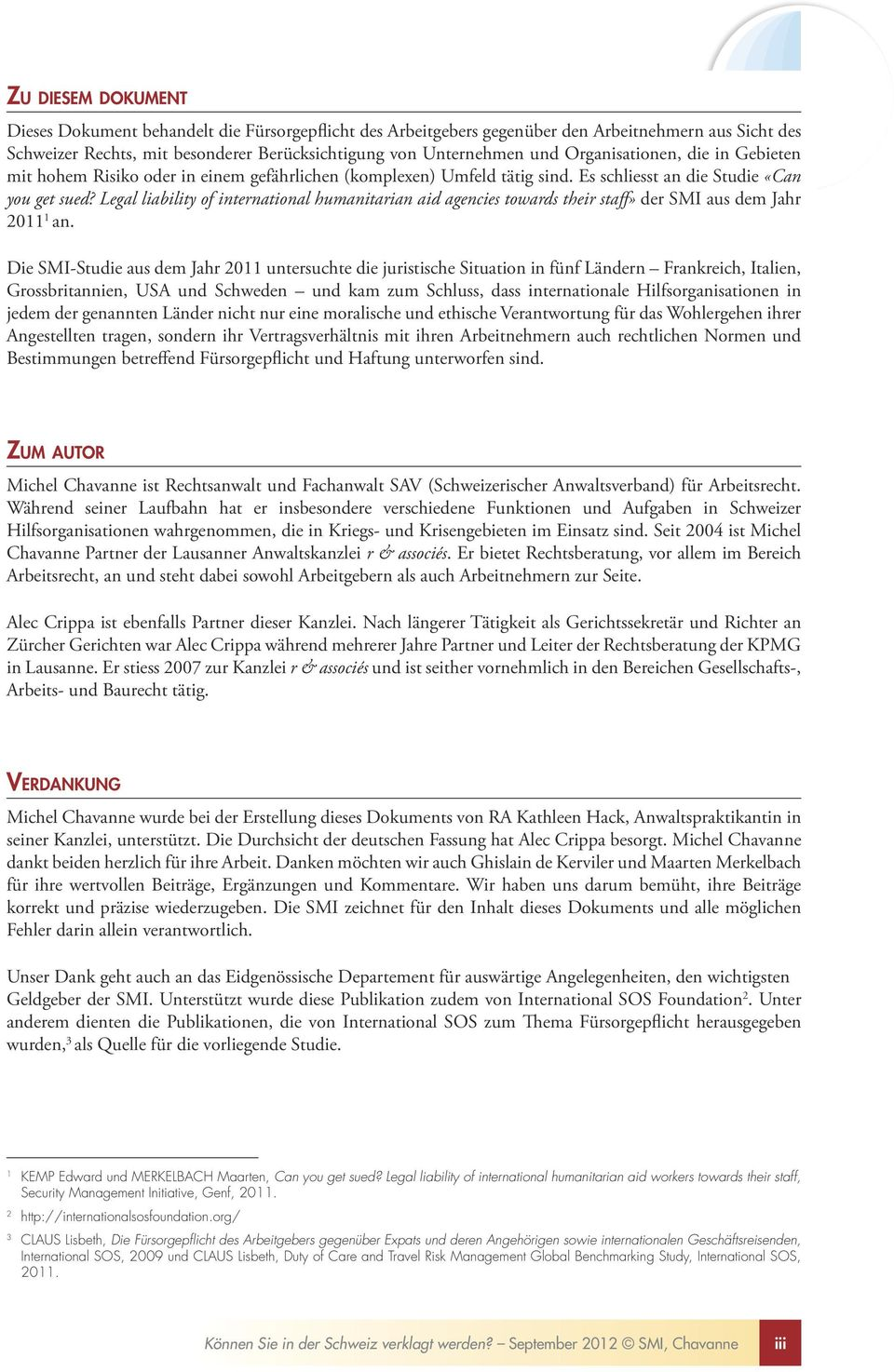 Legal liability of international humanitarian aid agencies towards their staff» der SMI aus dem Jahr 2011 1 an.