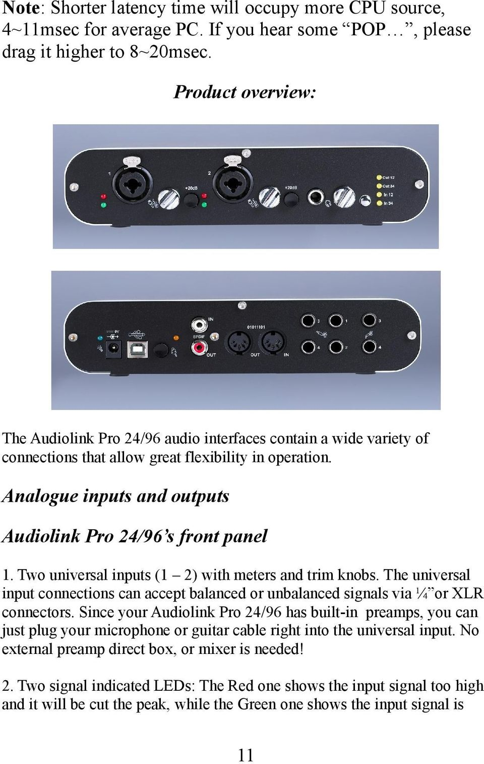 Analogue inputs and outputs Audiolink Pro 24/96 s front panel 1. Two universal inputs (1 2) with meters and trim knobs.