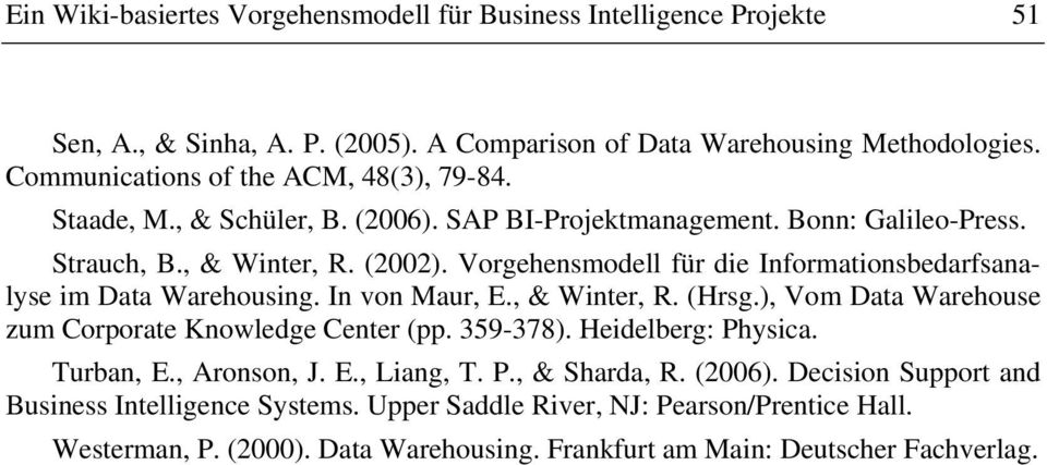 Vorgehensmodell für die Informationsbedarfsanalyse im Data Warehousing. In von Maur, E., & Winter, R. (Hrsg.), Vom Data Warehouse zum Corporate Knowledge Center (pp. 359-378).