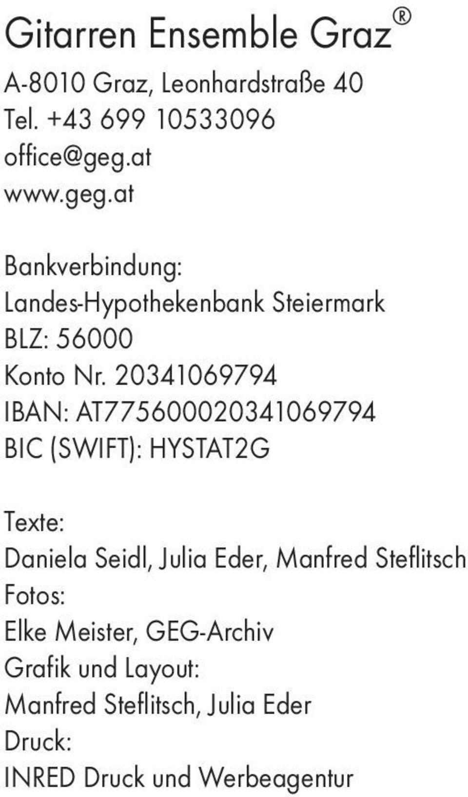 20341069794 IBAN: AT775600020341069794 BIC (SWIFT): HYSTAT2G Texte: Daniela Seidl, Julia Eder,