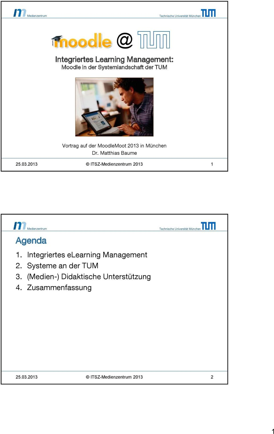 2013 ITSZ- 2013 1 Agenda 1. Integriertes elearning Management 2.