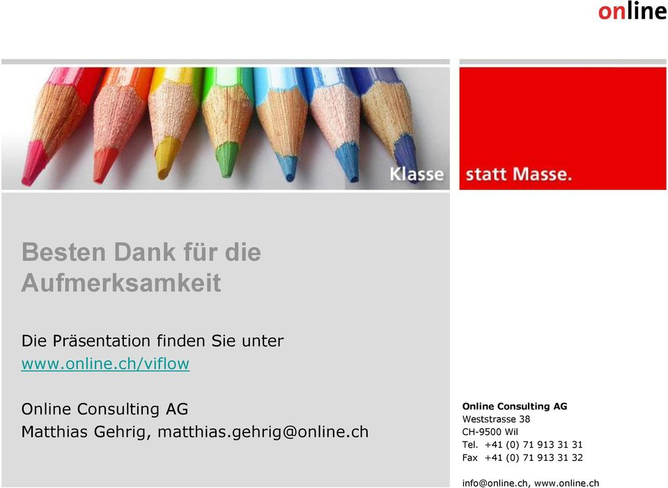 gehrig@online.ch Online Consulting AG Weststrasse 38 CH-9500 Wil Tel.
