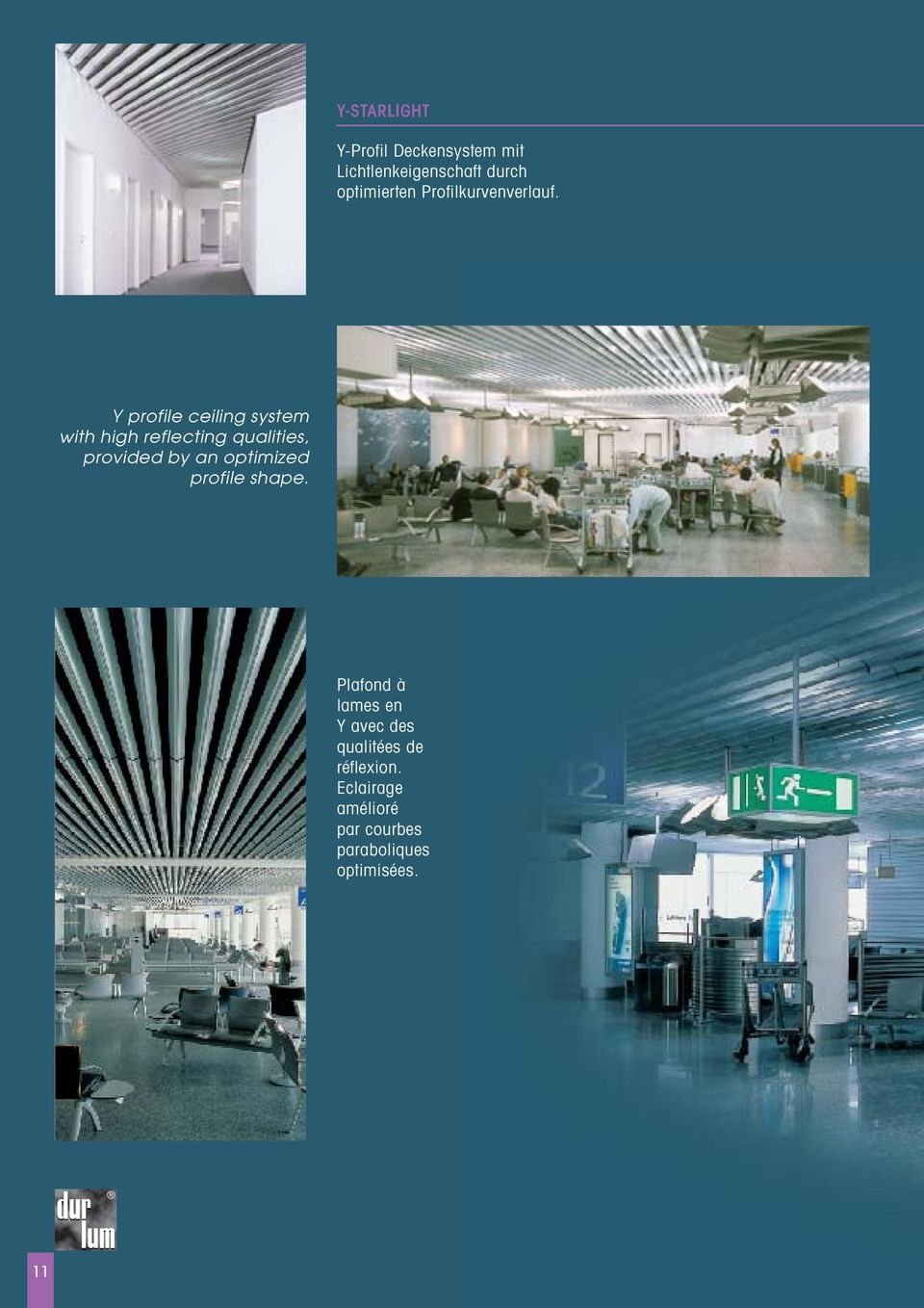 Y profile ceiling system with high reflecting qualities, provided by an optimized