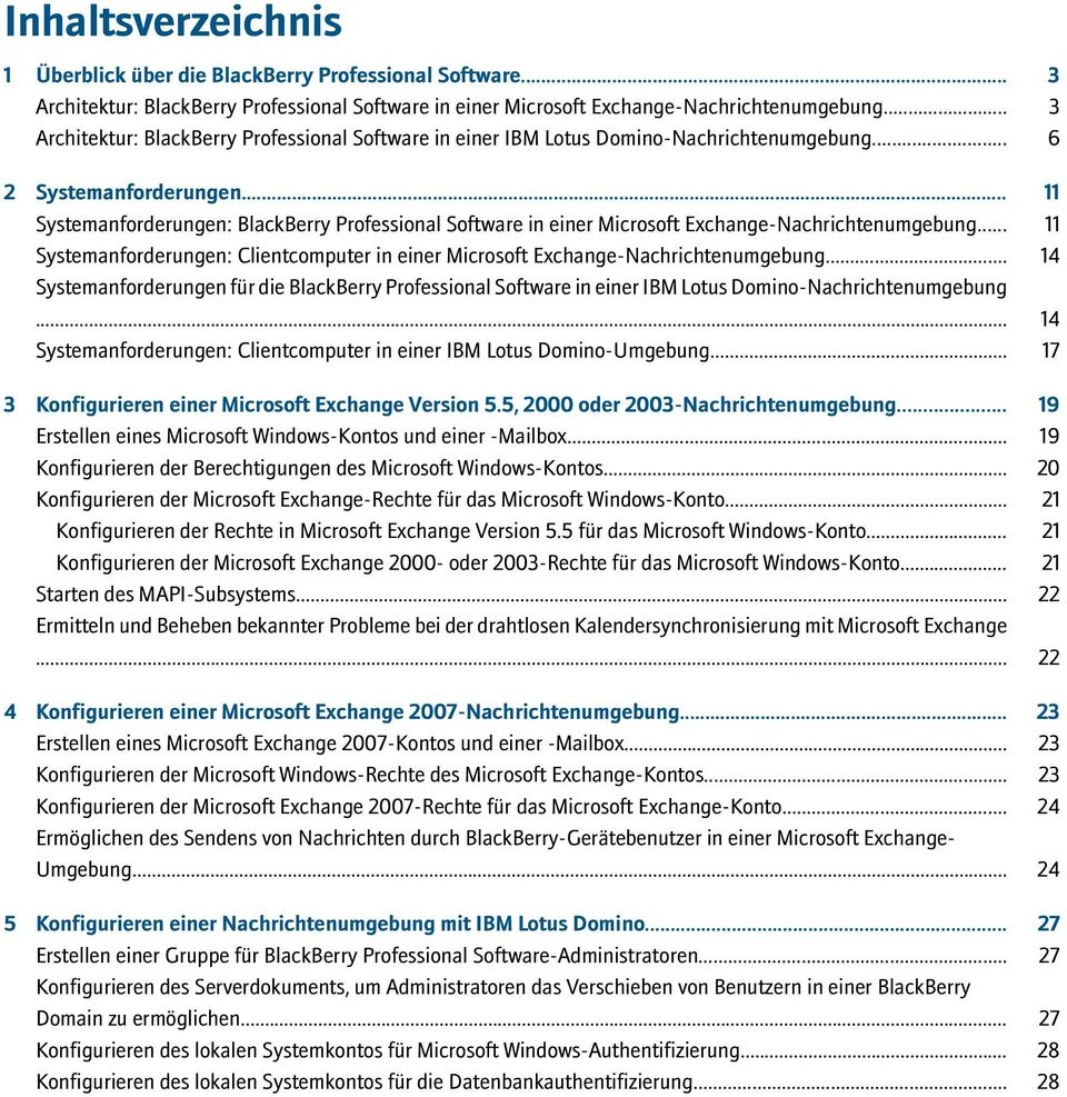 .. 11 Systemanforderungen: BlackBerry Professional Software in einer Microsoft Exchange-Nachrichtenumgebung... 11 Systemanforderungen: Clientcomputer in einer Microsoft Exchange-Nachrichtenumgebung.