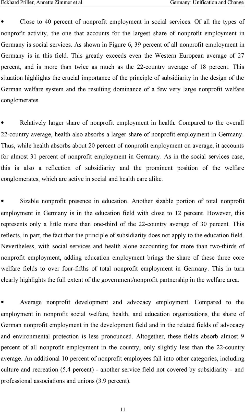 As shown in Figure 6, 39 percent of all nonprofit employment in Germany is in this field.