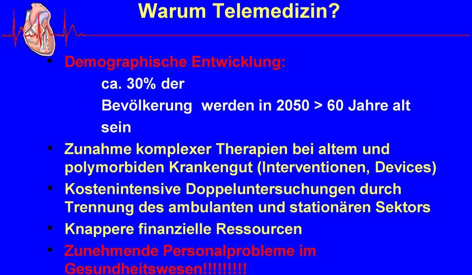 und polymorbiden Krankengut (Interventionen, Devices) Kostenintensive Doppeluntersuchungen