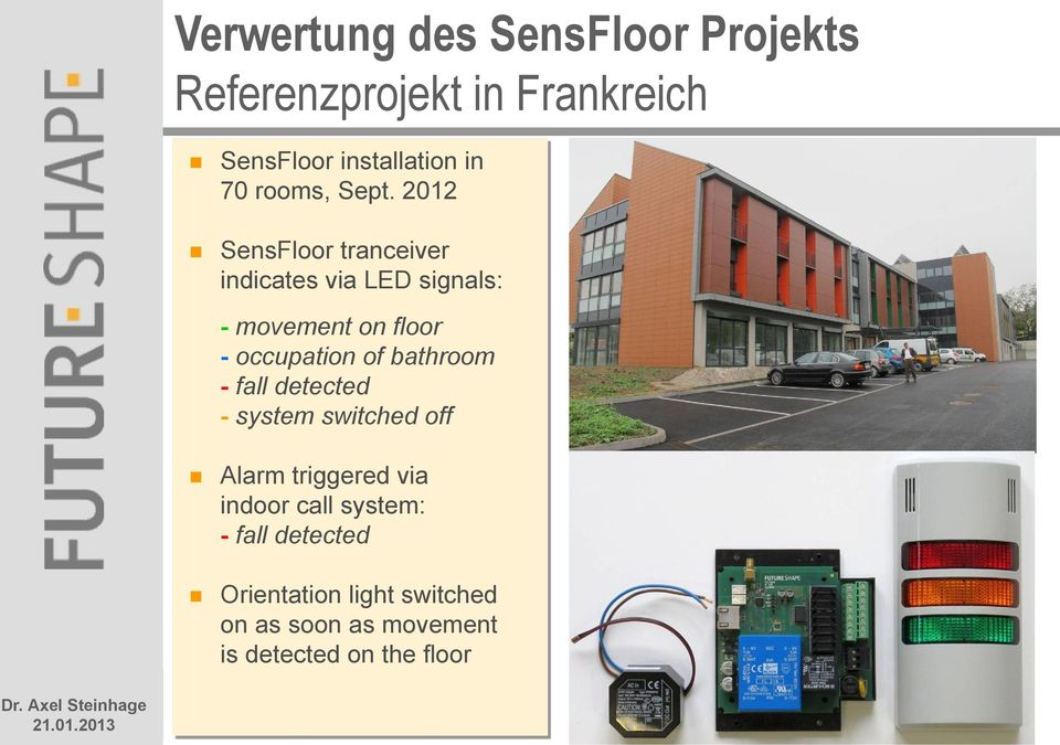 2012 SensFloor tranceiver indicates via LED signals: - movement on floor - occupation of