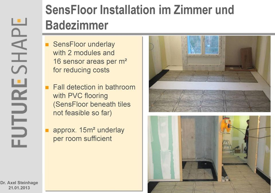costs Fall detection in bathroom with PVC flooring (SensFloor