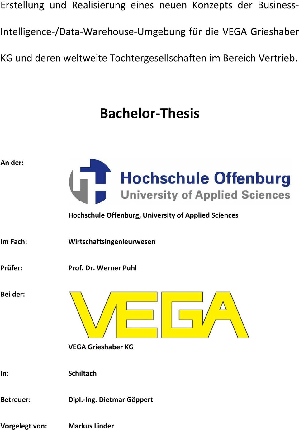 Bachelor Thesis An der: Hochschule Offenburg, University of Applied Sciences Im Fach: