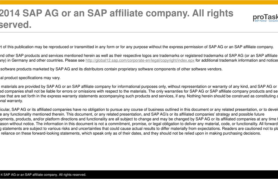 nd other SAP products and services mentioned herein as well as their respective logos are trademarks or registered trademarks of SAP AG (or an SAP affiliate ny) in Germany and other countries.