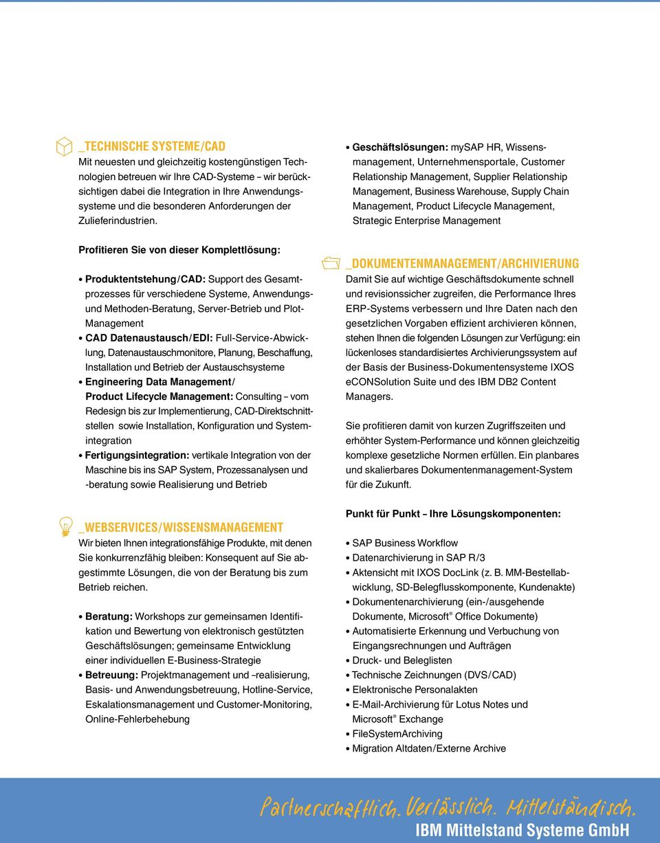 Geschäftslösungen: mysap HR, Wissensmanagement, Unternehmensportale, Customer Relationship Management, Supplier Relationship Management, Business Warehouse, Supply Chain Management, Product Lifecycle