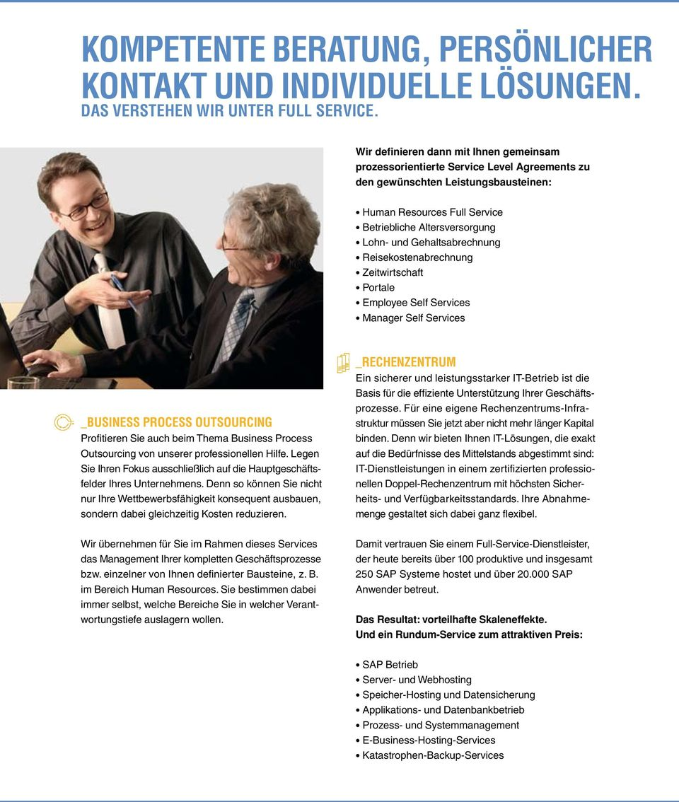 Gehaltsabrechnung Reisekostenabrechnung Zeitwirtschaft Portale Employee Self Services Manager Self Services _Business Process Outsourcing Profitieren Sie auch beim Thema Business Process Outsourcing