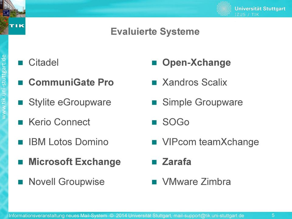 Simple Groupware SOGo VIPcom teamxchange Zarafa VMware Zimbra