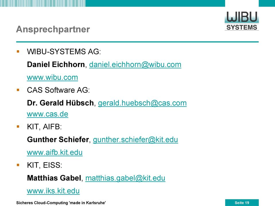 com www.cas.de KIT, AIFB: Gunther Schiefer, gunther.schiefer@kit.