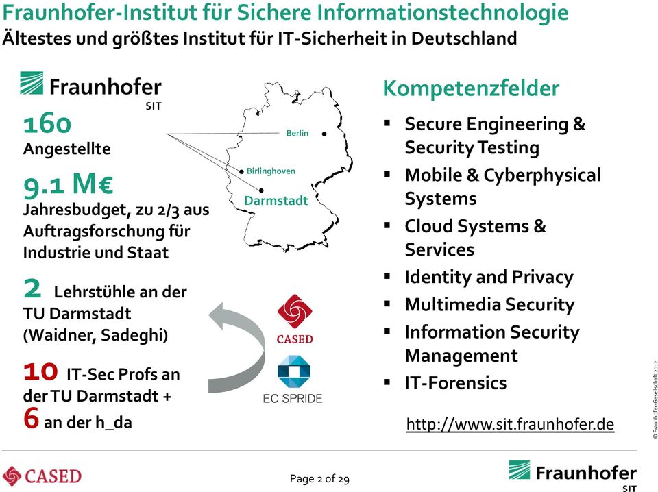 Darmstadt Kompetenzfelder Secure Engineering & Security Testing Mobile & Cyberphysical Systems Cloud Systems & Services Identity and Privacy