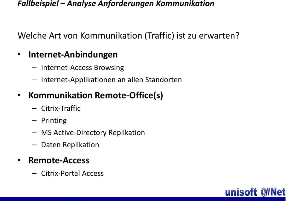 Internet-Anbindungen Internet-Access Browsing Internet-Applikationen an allen