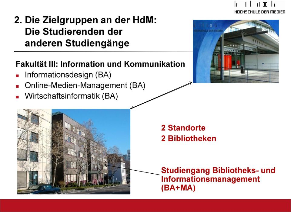 Informationsdesign (BA) Online-Medien-Management (BA)