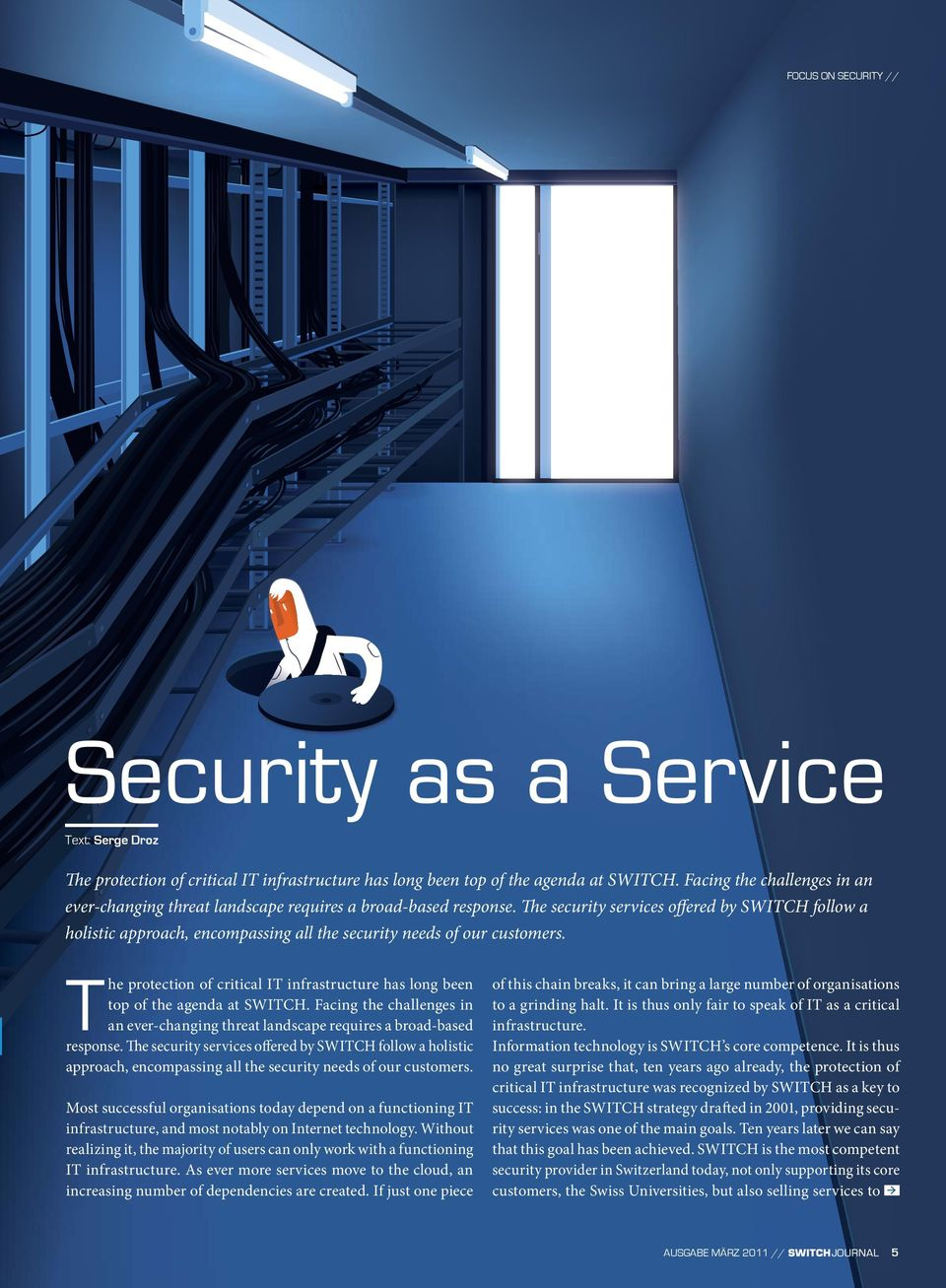 The security services offered by SWITCH follow a holistic approach, encompassing all the security needs of our customers.