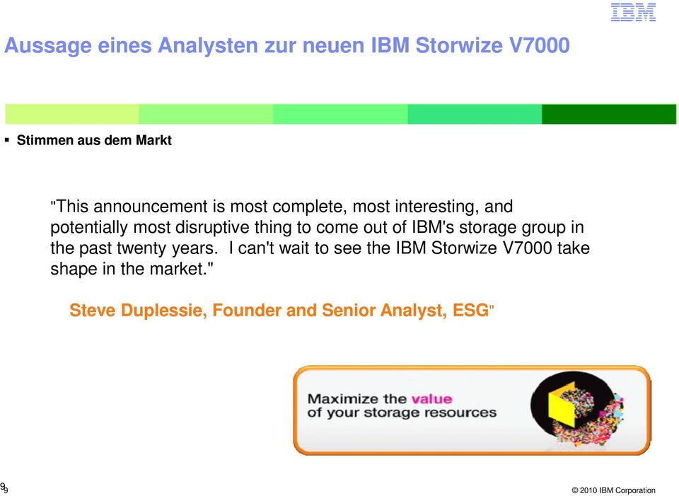 to come out of IBM's storage group in the past twenty years.
