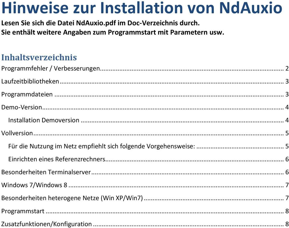 .. 3 Programmdateien... 3 Demo-Version... 4 Installation Demoversion... 4 Vollversion.