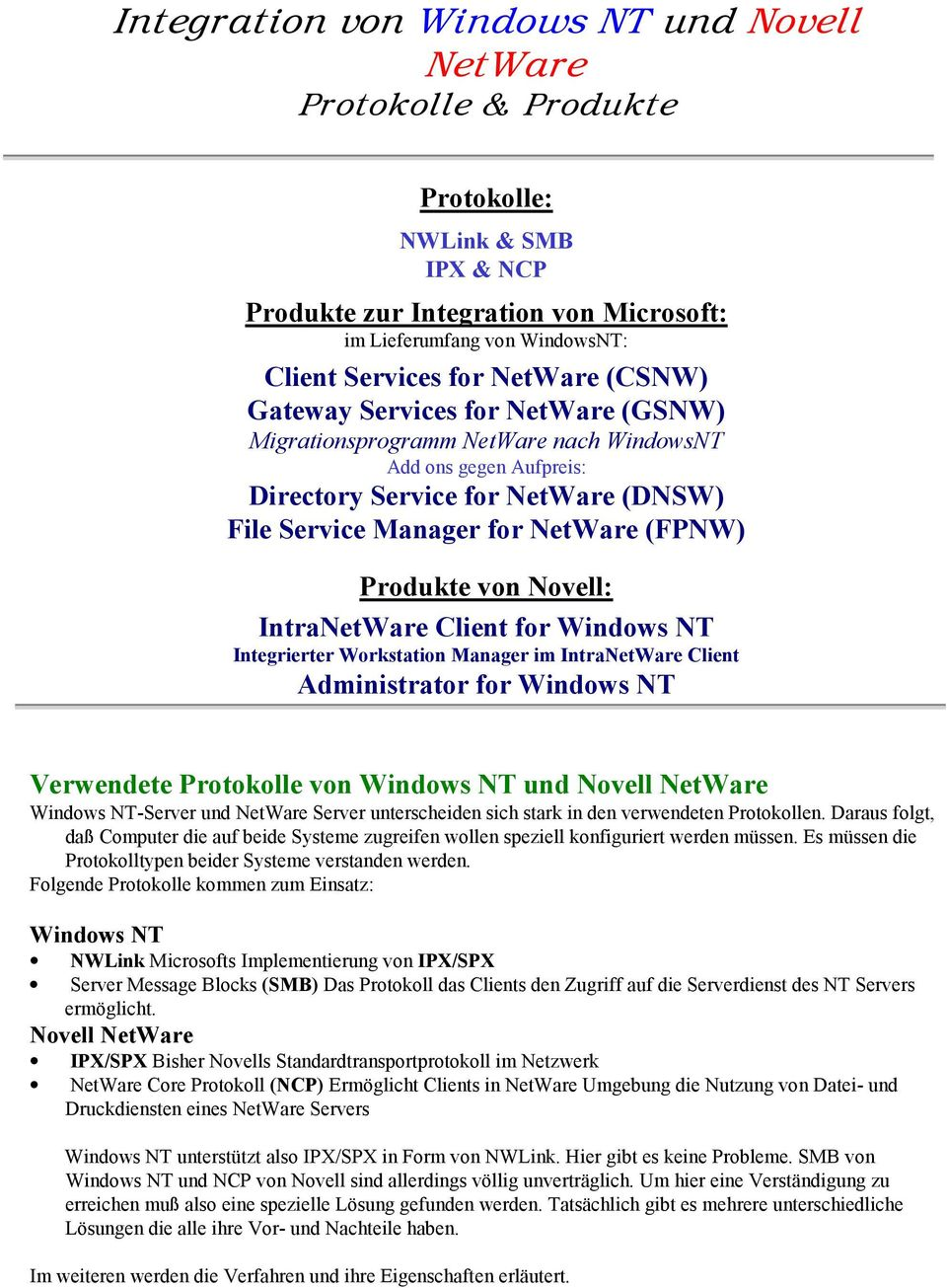 Produkte von Novell: IntraNetWare Client for Windows NT Integrierter Workstation Manager im IntraNetWare Client Administrator for Windows NT Verwendete Protokolle von Windows NT und Novell NetWare