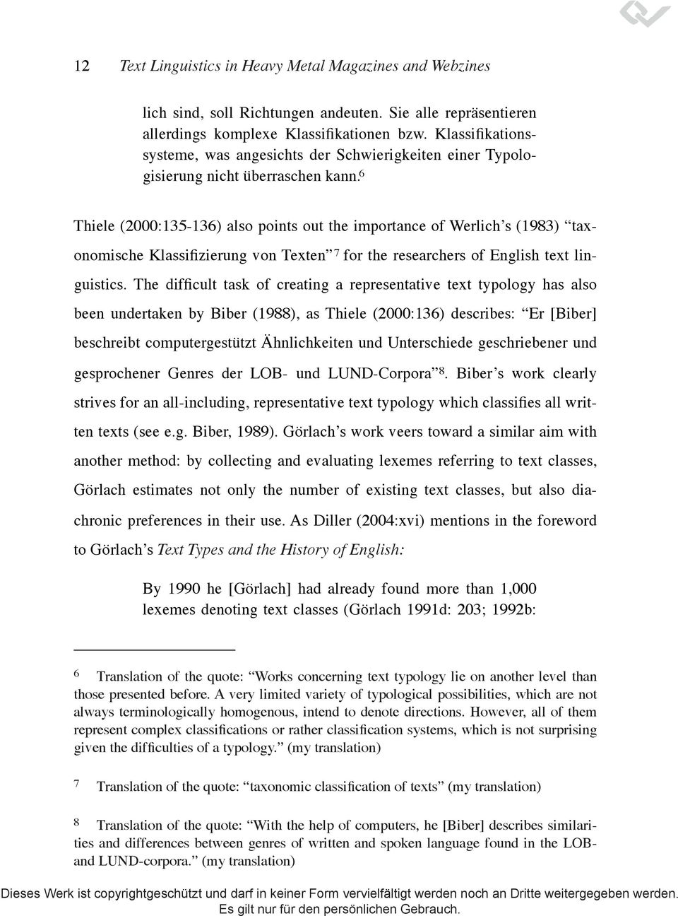 6 Thiele (2000:135-136) also points out the importance of Werlich s (1983) taxonomische Klassi zierung von Texten 7 for the researchers of English text linguistics.