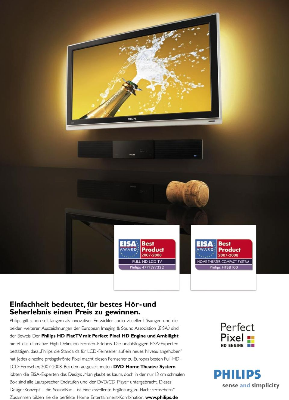 Der Philips HD FlatTV mit Perfect Pixel HD Engine und Ambilight bietet das ultimative High Definition Fernseh-Erlebnis.
